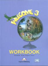 Welcome 3 Workbook Szkoła podstawowa - Gray Elizabeth, Evans Virginia | mała okładka