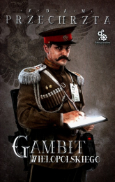Gambit Wielopolskiego - Adam Przechrzta | mała okładka