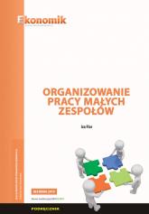 Organizowanie pracy małych zespołów Podręcznik Szkoła ponadpodstawowa - Iza Flor | mała okładka