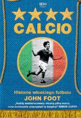 Calcio Historia włoskiego futbolu - John Foot | mała okładka