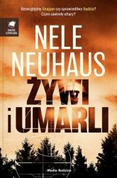 Żywi i umarli II wydanie - Nele Neuhaus | mała okładka