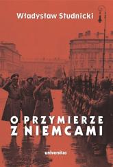 O przymierze z Niemcami Wybór pism 1923-1939 - Władysław Studnicki | mała okładka