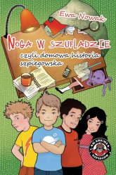 Noga w szufladzie czyli domowa historia szpiegostwa - Ewa Nowak | mała okładka