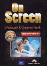 On Screen Upper-Intermediate Matura 2015 Workbook Grammar Book - Evans Virginia, Dooley Jenny | mała okładka