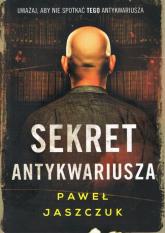 Sekret antykwariusza - Paweł Jaszczuk | mała okładka