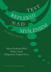 Test refleksji nad myśleniem Podręcznik - Białecka-Pikul Marta, Szpak Marta, Stępień-Nycz Małgorzata   mała okładka