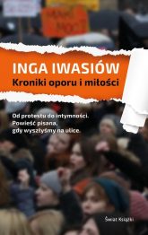 Kroniki oporu i miłości - Inga Iwasiów | mała okładka