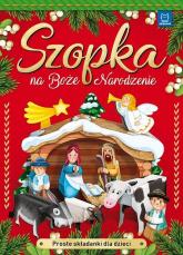 Szopka na Boże Narodzenie Proste składanki dla dzieci - zbiorowe opracowanie | mała okładka