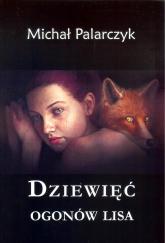 Dziewięć ogonów lisa - Michał Palarczyk | mała okładka