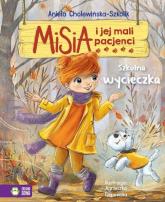 Misia i jej mali pacjenci Szkolna wycieczka - Aniela Cholewińska-Szkolik | mała okładka