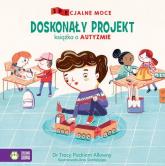 SPEcjalne moce Doskonały projekt Książka o autyzmie - Packiam Alloway Tracy | mała okładka