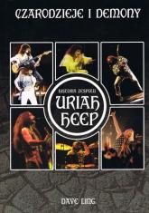 Czarodzieje i demony Historia zespołu Uriah Heep - Dave Ling | mała okładka