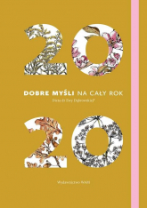 Kalendarz 2020 Dobre myśli na cały rok Dieta dr Ewy Dąbrowskiej - Dąbrowska Beata Anna | mała okładka