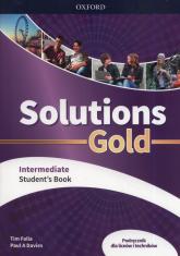 Solutions Gold Intermediate Podręcznik Szkoła ponadpodstawowa i ponadgimnazjalna - Falla Tim, Davies Paul A. | mała okładka