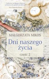 Dni naszego życia Część 2 - Małgorzata Mikos | mała okładka