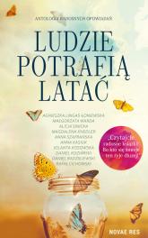 Ludzie potrafią latać - Agnieszka Lingas-Łoniewska, Małgorzata Warda, Alicja Sinicka, Magdalena Knedler, Anna Szafrańska, An | mała okładka