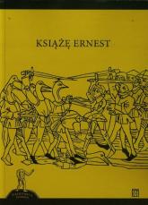 Książę Ernest - Wojciech Kunicki   mała okładka