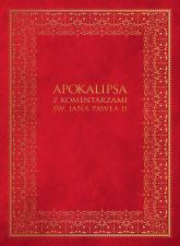 Apokalipsa z komentarzami Jana Pawła II - zbiorowa praca | mała okładka