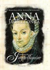 Anna Jagiellonka Zmierzch Jagiellonów - Magdalena Niedźwiedzka   mała okładka