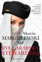 Byłam arabską stewardesą - Marcin Margielewski | mała okładka