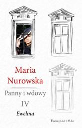Panny i wdowy Tom 4 Ewelina - Maria Nurowska | mała okładka