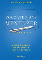 Początkujący menedżer - Loren B. Belker, Jim McCormick, Gary S. Topchik | mała okładka