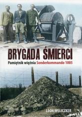 Brygada śmierci Pamiętnik więźnia Sonderkommando 1005 - Leon Weliczker | mała okładka