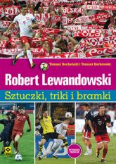 Robert Lewandowski Sztuczki, triki i bramki - Borkowski Tomasz, Bocheński Tomasz | mała okładka