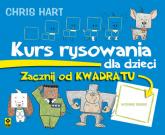 Kurs rysowania dla dzieci Zacznij od kwadratu - Christopher Hart | mała okładka