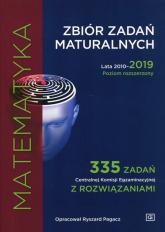 Matematyka Zbiór zadań maturalnych 2010-2019 Poziom rozszerzony 335 zxadań Centralnej Komisji Egzaminacyjnej z rozwiązaniami - Ryszard Pagacz | mała okładka