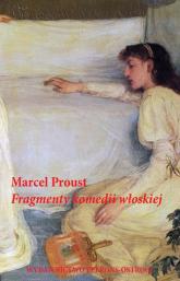 Fragmenty komedii włoskiej - Marcel Proust | mała okładka