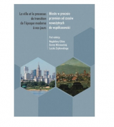 Miasto w procesie przemian od czasów nowożytnych do współczesności. La ville et le processus de transition de l'epoque moderne a nos jours -  | mała okładka