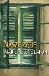 Nasze życie - Marie-Helene Lafon | mała okładka