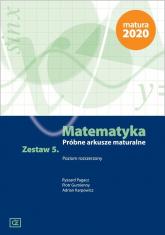 Matematyka Próbne arkusze maturalne Zestaw 5 Poziom rozszerzony - Pagacz Ryszard, Gumienny Piotr, Karpowicz Adrian | mała okładka