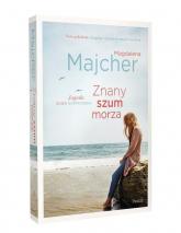 Znany szum morza. Saga nadmorska - Magdalena Majcher | mała okładka
