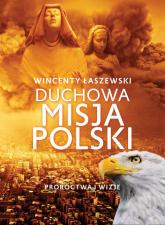 Duchowa misja Polski - Wincenty Łaszewski | mała okładka