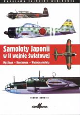 Samoloty Japonii w II wojnie światowej Myśliwce Bombowce Wodnosamoloty - Thomas Newdick | mała okładka