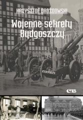 Wojenne sekrety Bydgoszczy - Krzysztof Drozdowski | mała okładka