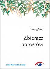 Zbieracz porostów - Zhang Wei   mała okładka