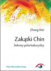 Zakątki Chin Sekrety pola kukurydzy - Zhang Wei   mała okładka
