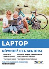 Laptop również dla seniora - Stych Paweł, Gaweł Arkadiusz, Smyczek Marek   mała okładka