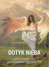 Dotyk Nieba Współczesne cuda za wstawiennictwem świętych - Elżbieta Ruman | mała okładka
