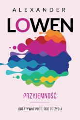 Przyjemność Kreatywne podejście do życia - Alexander Lowen | mała okładka