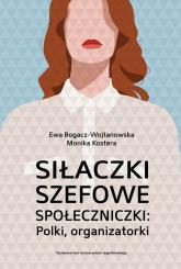 Siłaczki szefowe społeczniczki Polki organizatorki Polki organizatorki -  | mała okładka