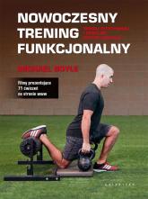 Nowoczesny trening funkcjonalny Trenuj efektywniej i zmniejsz ryzyko kontuzji - Michael Boyle | mała okładka