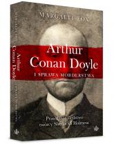 Arthur Conan Doyle i sprawa morderstwa - Margalit Fox | mała okładka