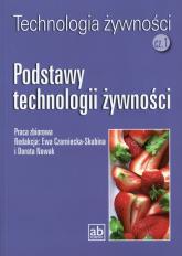 Technologia żywności Część 1 Podstawy technologii żywności - zbiorowa Praca | mała okładka