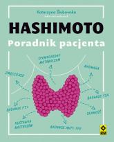 Hashimoto. Poradnik pacjenta - Katarzyna Ślubowska   mała okładka