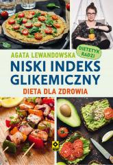 Niski indeks glikemiczny Dieta dla zdrowia - Agata Lewandowska | mała okładka