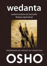 Wedanta Siedem kroków do Samadhi Akshya Upanishad Przewodnik na drodze do oświecenia - Osho | mała okładka